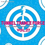 Tunnel Trance Force Vol.27