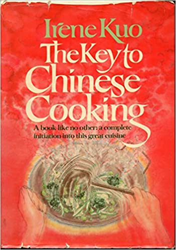The key to chinese cooking irene kuo carolyn moy 9780394496382 the key to chinese cooking irene kuo carolyn moy 9780394496382 amazon books forumfinder Choice Image