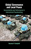 """Susanna P. Campbell, """"Global Governance and Local Peace: Accountability and Performance in International Peacebuilding"""" (Cambridge UP, 2018)"""