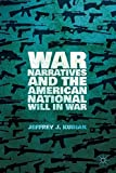 img - for War Narratives and the American National Will in War book / textbook / text book
