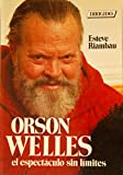 img - for Orson Welles: el espect culo sin l mites book / textbook / text book