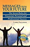 img - for Messages from Your Future: The Seven Rules for Financial, Personal and Professional Success book / textbook / text book