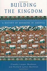 Building the Kingdom: A History of Mormons in America (Religion in American Life) Kindle Edition