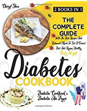 Diabetes Cookbook: 2 Books in 1: Diabetic Cookbook And Diabetic Air Fryer. The Complete Guide With The Best Recipes And Balanced Meals To Set A Correct Diet And Regain Healthy Body Weight.