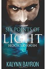 Six Points of Light: Hook's Origin: Volume 1 Paperback