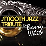 Smooth Jazz Tribute to Barry White