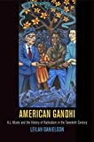 "Leilah Danielson, ""American Gandhi: A.J. Muste and the History of Radicalism in the 20th Century"" (U. Penn Press, 2014)"