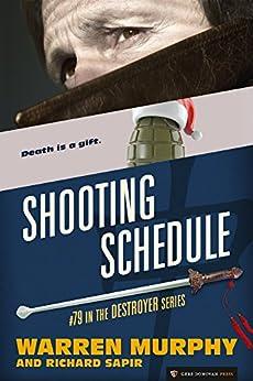 Shooting Schedule (The Destroyer Book 79) by [Murphy, Warren, Sapir, Richard]