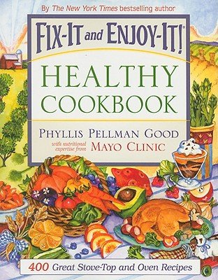 Fix-It and Enjoy-It Healthy Cookbook: 400 Great Stove-Top And Oven (Healthy Halloween Recipes For Dinner)