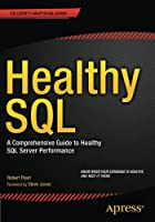 Healthy SQL: A Comprehensive Guide to Healthy SQL Server Performance Front Cover