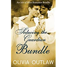The Seducing The Guardian Bundle: An Isle of Bliss Romance
