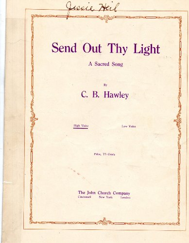 Out Thy Send Light (Send Out Thy LIght, A Sacred Song, High Voice, Sheet Music)