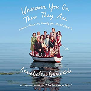 Wherever You Go, There They Are Audiobook
