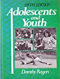 Adolescents and Youth, Rogers, Dorothy, 0130088064