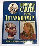 Howard Carter: Before Tutankhamun by Nicholas Reeves front cover
