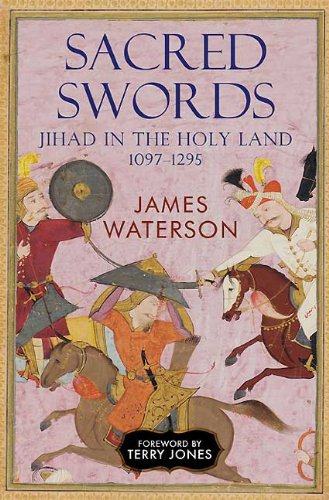 SACRED SWORDS: Jihad in the Holy Land, 1097-1291