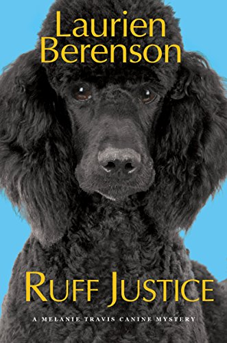 Ruff Justice (Melanie Travis Canine Mystery) by [Berenson, Laurien]