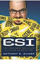 Mr. CSI: How a Vegas Dreamer Made a Killing in Hollywood, One Body at a Time by Anthony Zuiker (2011-11-22) Hardcover