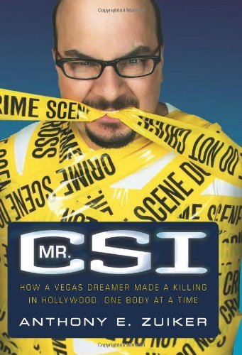 Mr. CSI: How a Vegas Dreamer Made a Killing in Hollywood, One Body at a Time by Anthony Zuiker - Hollywood Las Planet Vegas Stores In