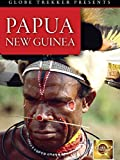 Globe Trekker - Papua New Guinea
