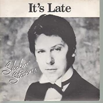 Shakin Stevens - It's Late - Amazon.com Music