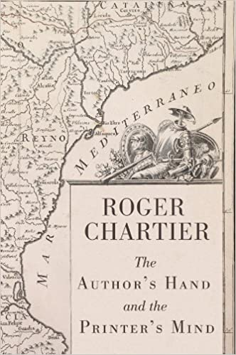 Book The Authors Hand and the Printers Mind: Transformations of the Written Word in Early Modern Europe by Chartier, Roger (2013)