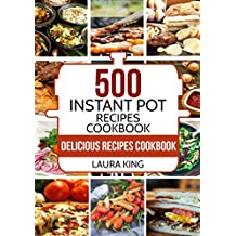 Instant Pot: 500 Delicious Instant Pot Recipes for Busy People: With 2,000 Bonus Crock Pot Recipes