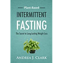 Intermittent Fasting: The Secret to Long-Lasting Weight Loss
