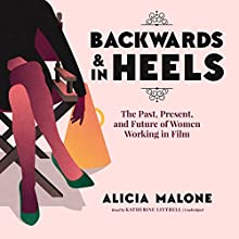 Backwards and in Heels Audiobook by Alicia Malone Narrated by Katherine Littrell
