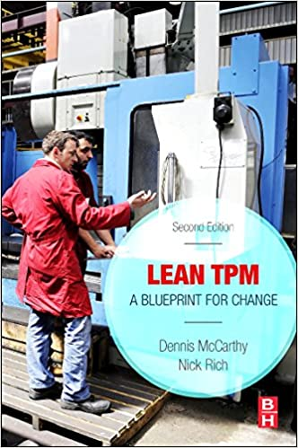 Amazon lean tpm second edition a blueprint for change amazon lean tpm second edition a blueprint for change 9780081000908 dennis mccarthy nick rich director of research cardiff business school lean malvernweather Images