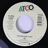 Yes 45 RPM Love Will Find A Way / Holy Lamb