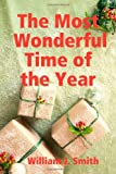 The Most Wonderful Time of the Year, William J. Smith, 1257903829