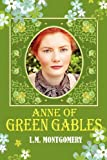 Anne of Green Gables, L. M. Montgomery, 161382226X
