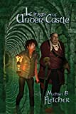 Kings of Under-Castle, Michael B. Fletcher, 0992302005