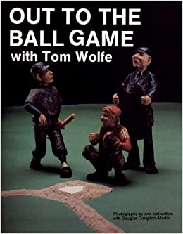 Book Out to the Ball Game with Tom Wolfe by Tom Wolfe (2007-07-01)