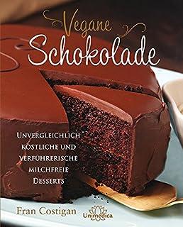 Vegan Chocoholic Kuchen Kekse Torten Desserts Und Schnelle Susse