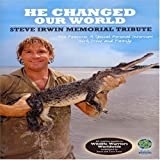 Steve Irwin: He Changed Our World - Steve Irwin Memorial Tribute [DVD]