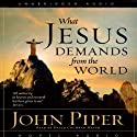 What Jesus Demands from the World Hörbuch von John Piper Gesprochen von: David Cochran Heath
