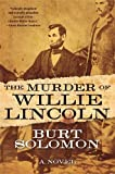 The Murder of Willie Lincoln: A Novel (John Hay Mystery)