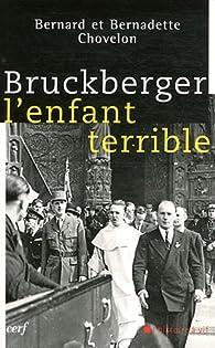 Bruckberger, l'enfant terrible par Bernadette Chovelon