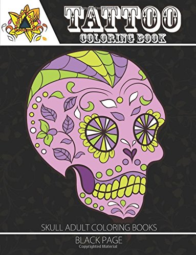 Read Online Tattoo Coloring Book: black page Exciting Pictures from the World of Body Art (sugar skull coloring book for adults) ebook