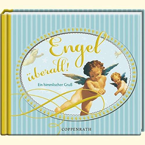 Engel überall!: Ein himmlischer Gruß (Geschenkbücher für Erwachsene)