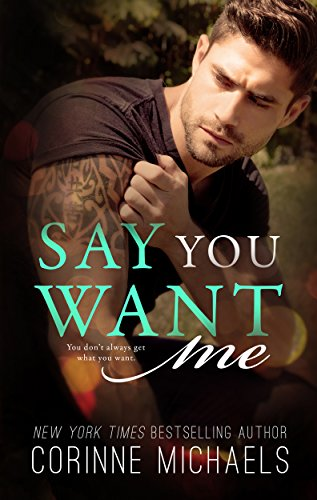 Say You Want Me by [Michaels, Corinne]