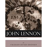 Legends of Music: The Life and Legacy of John Lennon