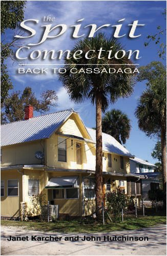 The Spirit Connection: Back to Cassadaga