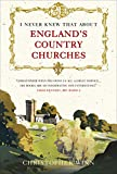 """""""I Never Knew That About England's Country Churches"""" av Christopher Winn"""