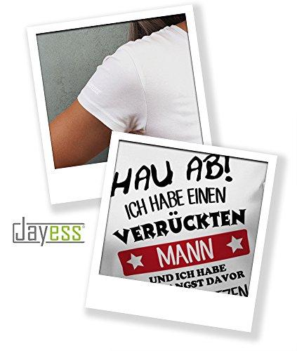 Jayess Hau ab Ich Habe Einen Verrückten Mann Damen TShirt Weiß ...