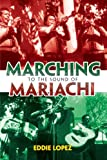 Marching to the Sound of Mariachi, Eddie Lopez, 1425113540
