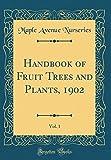 Amazon / Forgotten Books: Handbook of Fruit Trees and Plants, 1902, Vol. 1 Classic Reprint (Maple Avenue Nurseries)