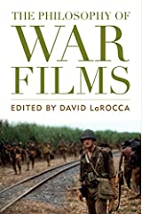 The Philosophy of War Films (The Philosophy of Popular Culture) Kindle Edition